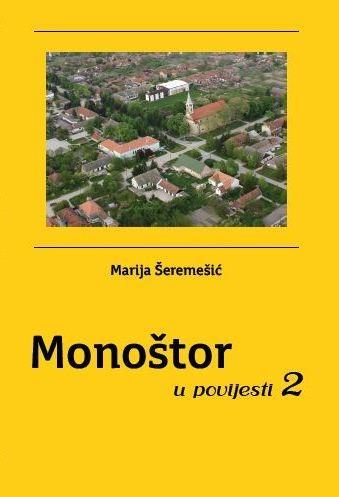 Marija Šeremešić: Monoštor u povijesti 2